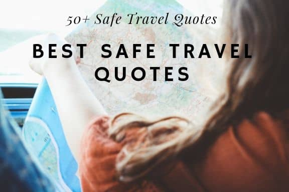 Safe Travels Quotes
