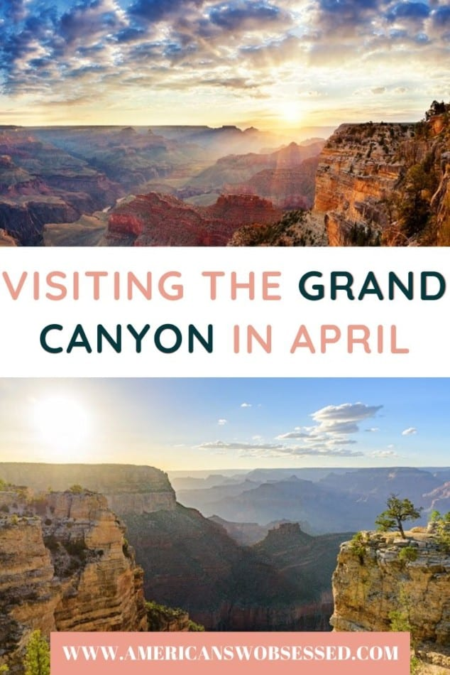 visiting the grand canyon in april
